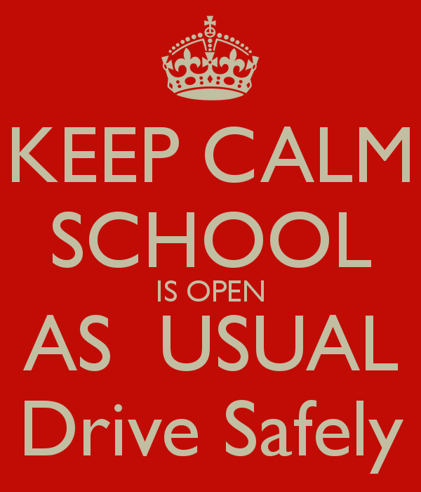keep-calm-school-is-open-as-usual-drive-safely
